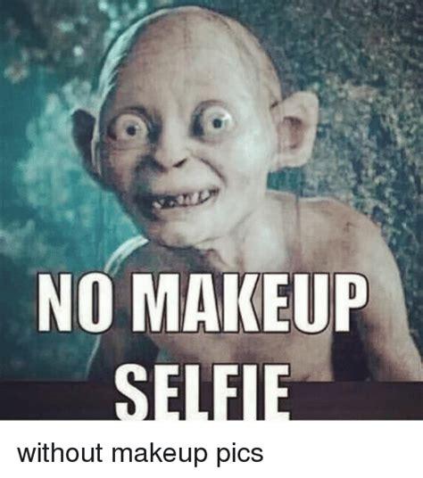 No Makeup Selfie Meme - no makeup selfie makeup meme on me me