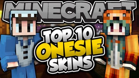 Top 10 Minecraft Onesie Skins!
