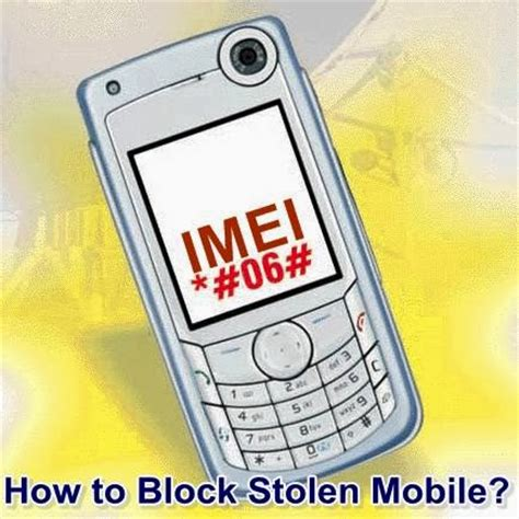 how to block number from cell phone how to block your stolen mobile phone with imei number