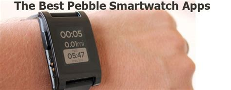 best pebble apps 10 best pebble smartwatch apps you must for android