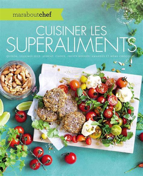 cuisiner les legumes livre cuisiner les superaliments quinoa légumes secs