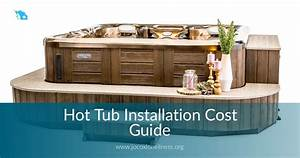 Hot Tub Installation Cost Guide And Cost Breakdown
