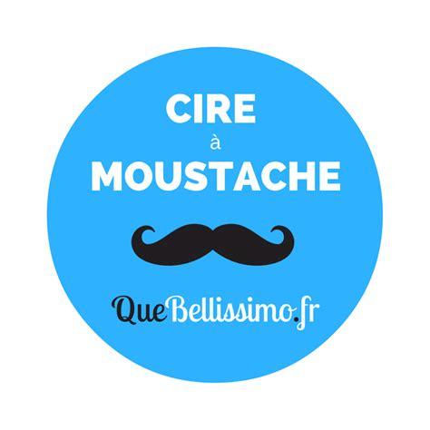 cire 224 moustache maison faire la meilleure soi m 234 me