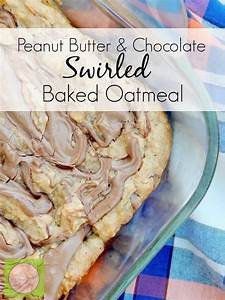 Peanut Butter and Chocolate Swirl Baked Oatmeal