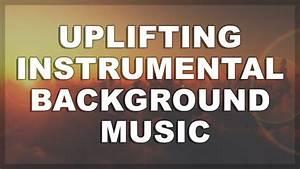 Background Music For Videos Instrumental | Inspiring ...