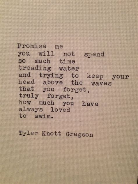 Tyler Knott Gregson Quotes Promise Me