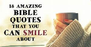 Quotes About Truth Coming To Light 18 Amazing Bible Quotes That You Can Smile About