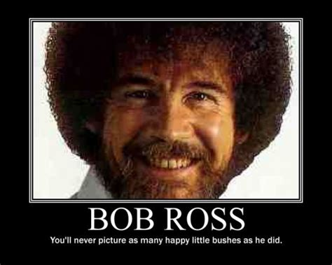 Bob Ross Best Quotes. Quotesgram