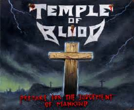 Temple Of Blood  Prepare For The Judgement Of Mankind