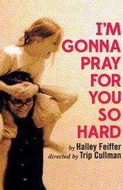 im gonna pray    hard  broadway