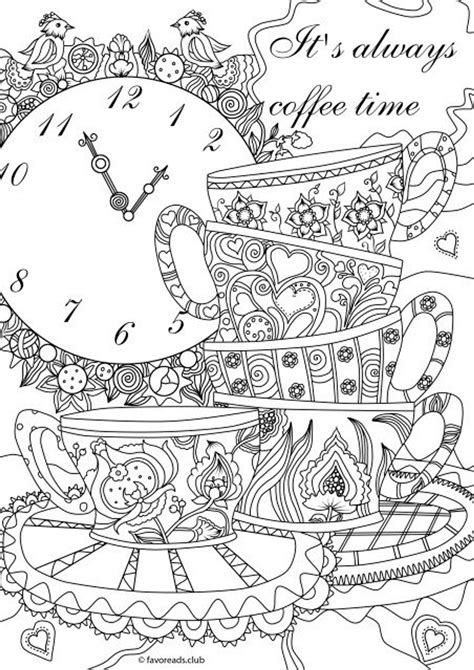 These free printable coloring pages for adults come in a coffee theme. It's Always Coffee Time - Printable Adult Coloring Page from Favoreads Coloring book pages for ...