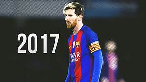 Lionel Messi 2017 - Magisterial Skills & Goals (HD) - YouTube