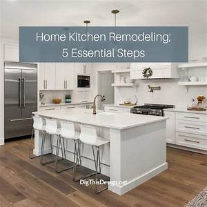 An Essential 5 Step Guide To Home Kitchen Remodeling