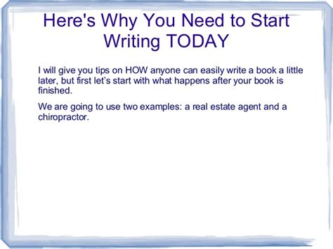 What Do You Need To Write In A Resume by Why You Need To Start Writing Your Business Book Today
