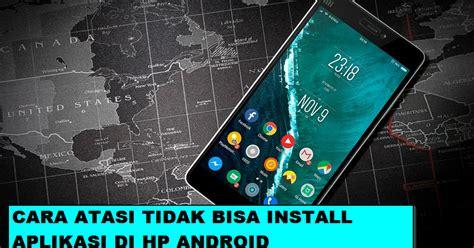 We did not find results for: 9 Cara Mengatasi Tidak Bisa Install Aplikasi Di Hp Android ...