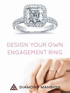 Design Your Own Engagement Ring Here39s How