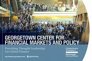 Georgetown Center for Financial Markets and Policy by ...