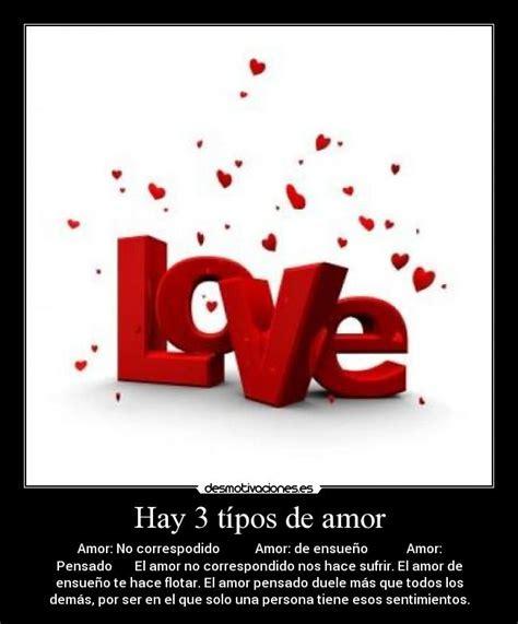 Tipos De Amor Hay 3 T 237 Pos De Amor Desmotivaciones