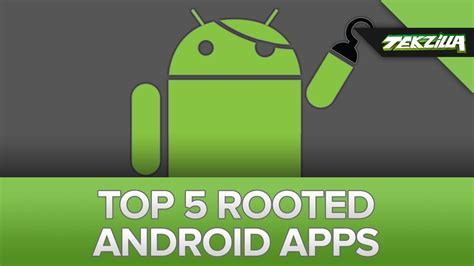 best apps for rooted android top 5 apps for your freshly rooted android doovi