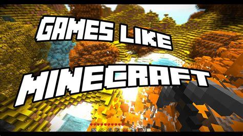 Games Like Minecraft Sandbox Survival Open World