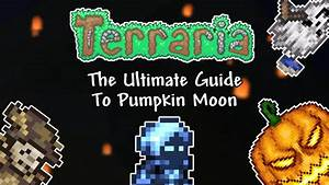 Terraria 1 4 The Ultimate Guide To The Pumpkin Moon