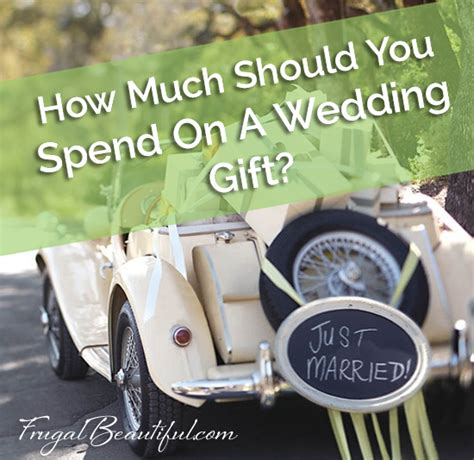 frugal living how much should you spend on a wedding gift
