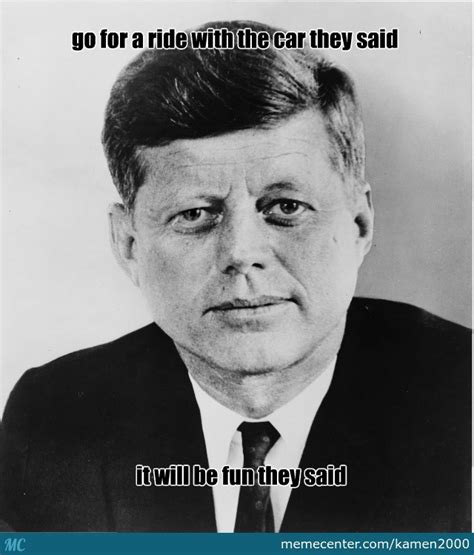 Jfk Memes - jfk by kamen2000 meme center