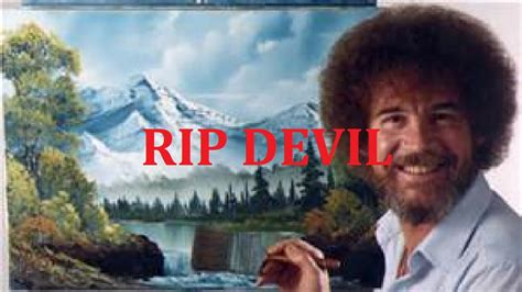 Bob Ross Beats The Devil Out Of Em' For 10 Min