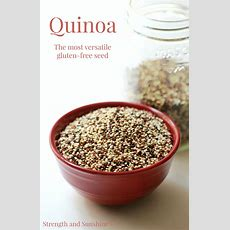 Quinoa The Most Versatile Glutenfree Seed