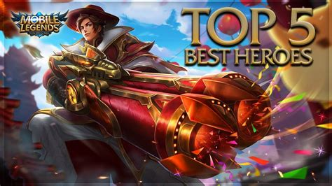 Top 5 Best Heroes Mobile Legends Needs