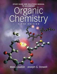 Study Guide And Solutions Manual To Accompany Organic