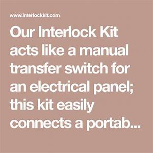 Our Interlock Kit Acts Like A Manual Transfer Switch For