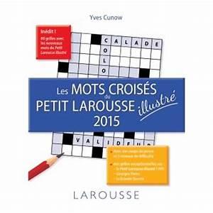 Prix De Court Mots Croisés : les mots crois s du petit larousse illustr edition 2015 broch yves cunow achat livre ~ Medecine-chirurgie-esthetiques.com Avis de Voitures
