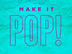 "In Defense of ""Make it Pop"" - Query Creative"