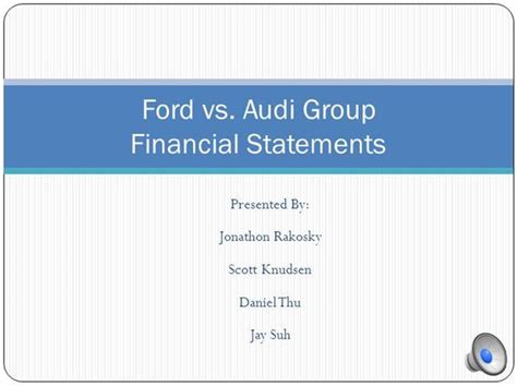 Maybe you would like to learn more about one of these? Audi Vs Ford Financial Statements Comparison  authorSTREAM