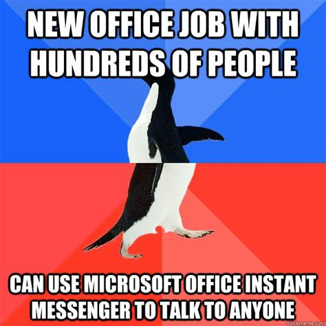Instant Meme - new office job with hundreds of people can use microsoft office instant messenger to talk to