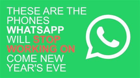this is why whatsapp may stop working on your phone on new year s day daily