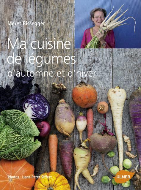 cuisiner les plantes sauvages editions ulmer ma cuisine de légumes d 39 automne et d