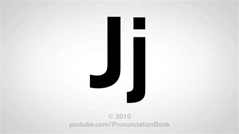 How To Pronounce The Letter J