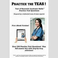 Practice The Teas! Test Of Essential Academic Skills Practice Test Questions By 1928077544 Ebay
