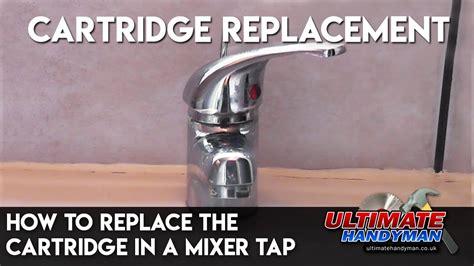 replace  cartridge   mixer tap youtube
