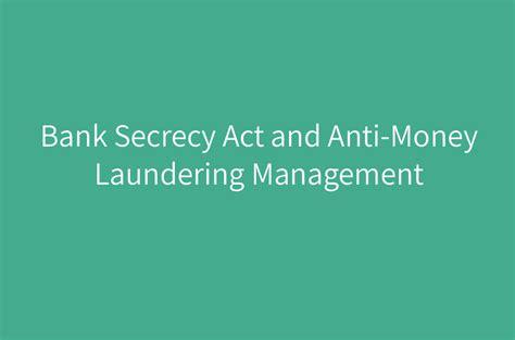 bank secrecy act  anti money laundering management