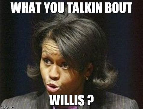 Whatcha Talkin Bout Willis Meme - what you talkin bout willis meme obama imgflip voyage to the bottom of the sea 1961 page 7