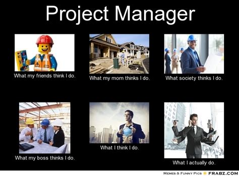 Project Management Meme - project manager meme generator what i do