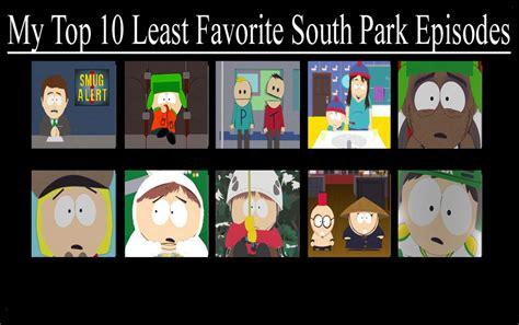 south park best episodes my top 10 least favorite south park episodes by