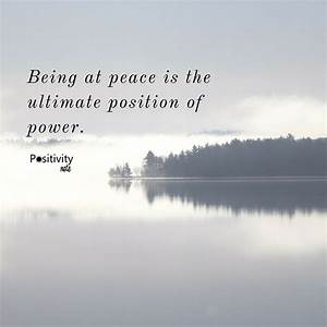 Being at peace ... Power Of Calmness Quotes