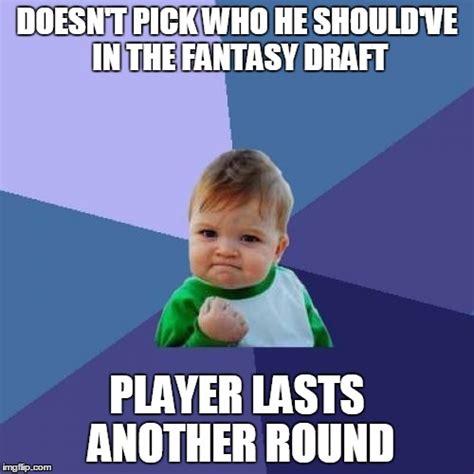 Fantasy Football Draft Meme - fantasy drafts like imgflip