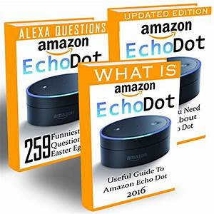 Read Online Amazon Echo Dot  Ultimate Guide To Master Your