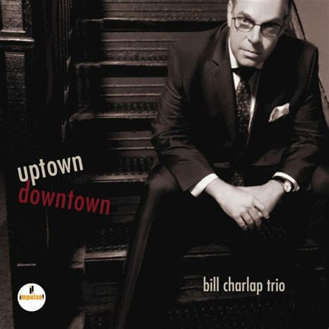 Barnes And Noble Uptown by Uptown Downtown By Bill Charlap Trio Bill Charlap