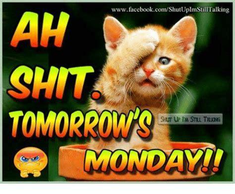 Its Monday Tomorrow Meme - 25 best memes about tomorrows monday tomorrows monday memes